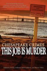 Chesapeake Crimes This Job Is Murder