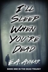I'll Sleep When You're Dead