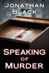 Speaking of Murder Jonathan Black