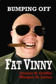 Bumping Off Fat Vinny