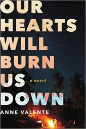 our-hearts-will-burn-us-down